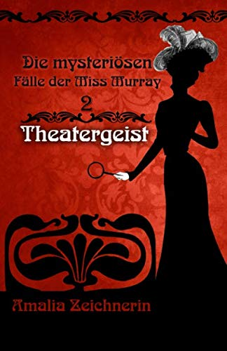 Die mysteriösen Fälle der Miss Murray: Theatergeist von Independently published