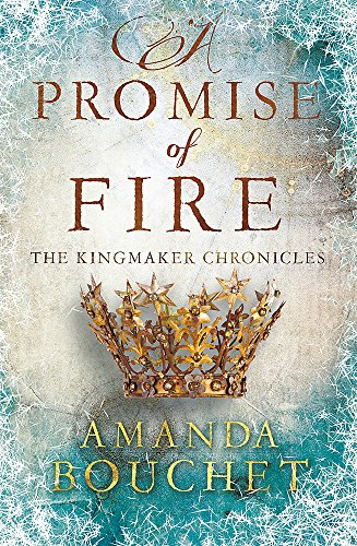 A Promise of Fire: The Kingmaker Trilogy 1 von Little, Brown Book Group