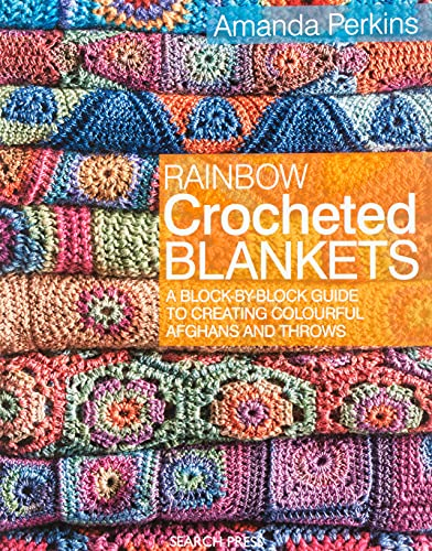 Rainbow Crocheted Blankets: A Block-by-Block Guide to Creating Colourful Afghans and Throws von Search Press Ltd