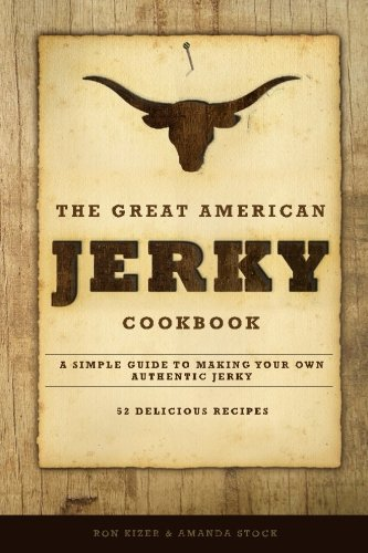 The Great American Jerky Cookbook: A simple guide to making your own authentic beef jerky von CreateSpace Independent Publishing Platform