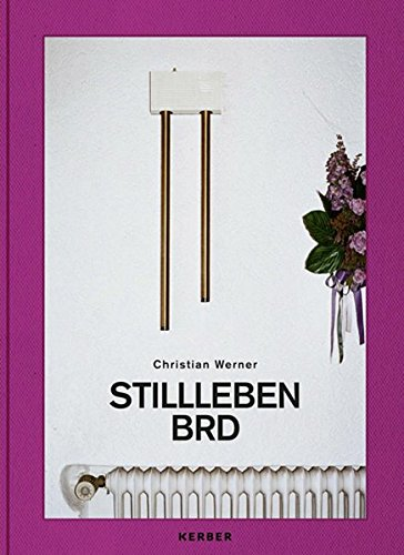 Christian Werner - Stillleben BRD (PhotoART)
