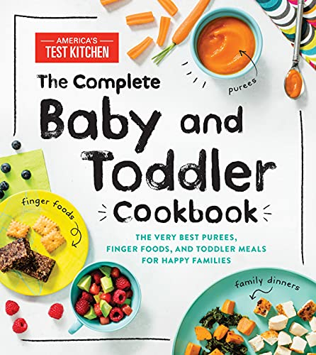The Complete Baby and Toddler Cookbook: The Very Best Purees, Finger Foods, and Toddler Meals for Happy Families (Americas Test Kitchen Kids) von Sourcebooks, Inc