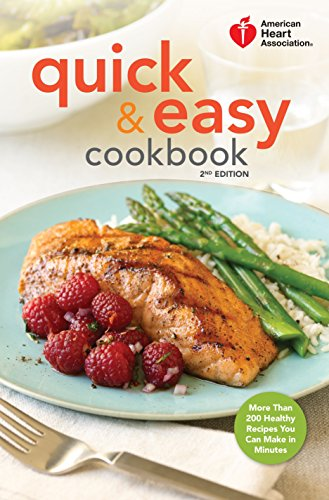 American Heart Association Quick & Easy Cookbook, 2nd Edition: More Than 200 Healthy Recipes You Can Make in Minutes von Harmony