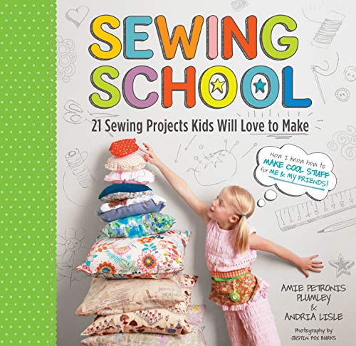 Sewing School: 21 Sewing Projects Kids Will Love to Make von Storey Books