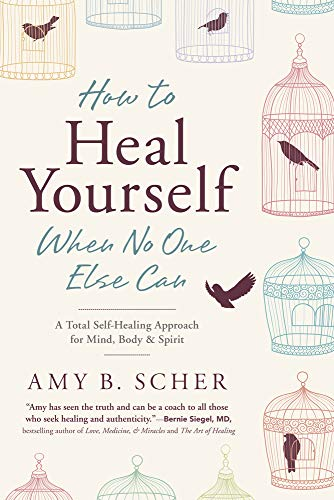 How to Heal Yourself When No One Else Can: A Total Self-Healing Approach for Mind, Body, and Spirit von Llewellyn Publications