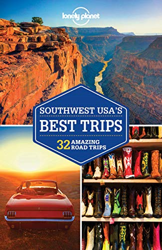 Southwest USA's Best Trips (Lonely Planet Travel Guide)