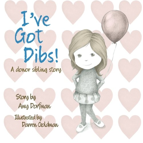 I've Got Dibs!: A Donor Sibling Story von With An X Press