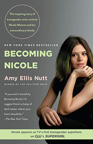 Becoming Nicole: The inspiring story of transgender actor-activist Nicole Maines and her extraordinary family von Random House Trade Paperbacks