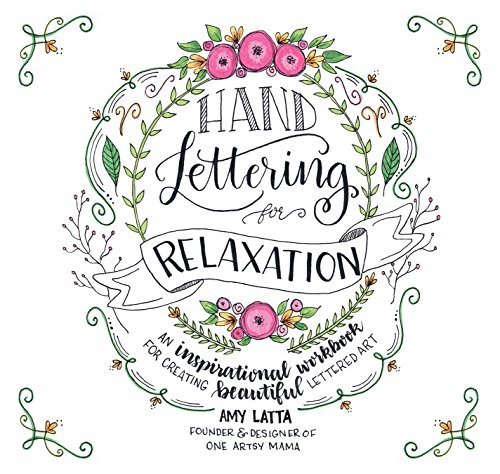 Hand Lettering for Relaxation: An Inspirational Workbook for Creating Beautiful Lettered Art von Macmillan Publishers