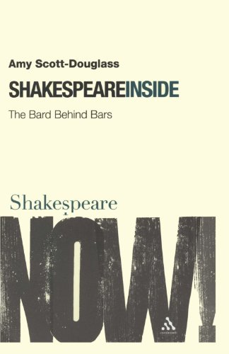 Shakespeare Inside: The Bard Behind Bars (Shakespeare Now!) von Continuum