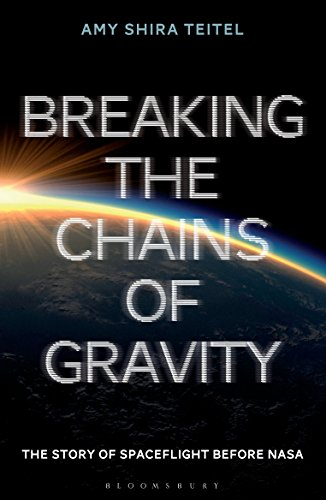Breaking the Chains of Gravity: The Story of Spaceflight before NASA von Bloomsbury SIGMA