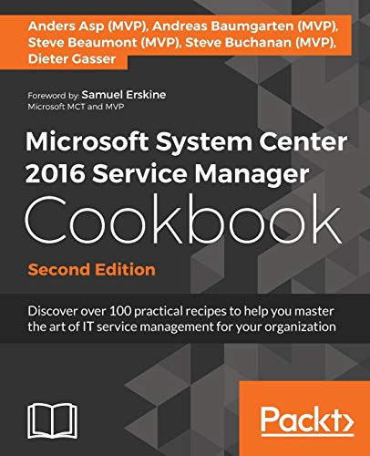 Microsoft System Center 2016 Service Manager Cookbook - Second Edition (English Edition) von Packt Publishing