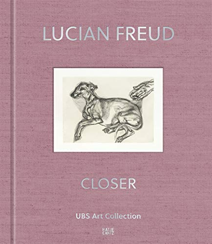 Lucian Freud: Closer. UBS Art Collection von Hatje Cantz