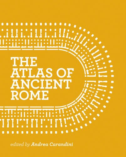 Atlas of Ancient Rome: Biography and Portraits of the City von Princeton University Press