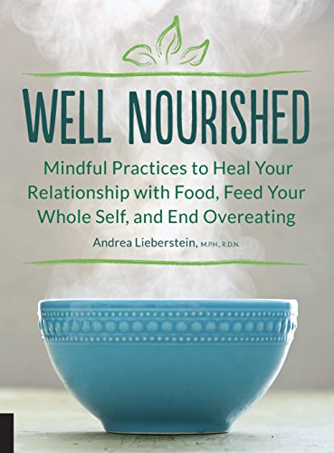 Well Nourished: Mindful Practices to Heal Your Relationship with Food, Feed Your Whole Self, and End Overeating von Fair Winds Press