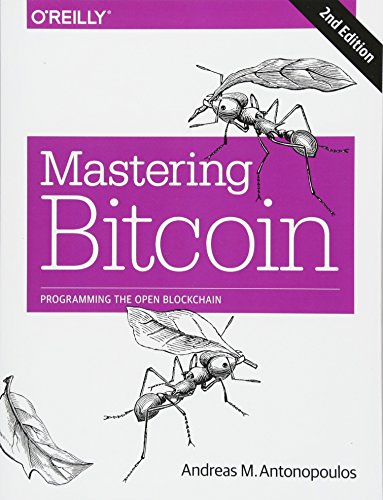 Mastering Bitcoin: Unlocking Digital Cryptocurrencies von O'Reilly UK Ltd.