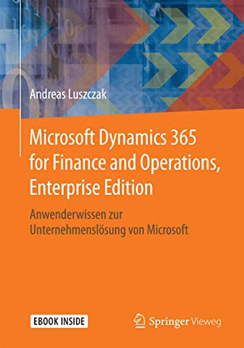 Microsoft Dynamics 365 for Finance and Operations, Enterprise Edition: Anwenderwissen zur Unternehmenslösung von Microsoft von Springer Vieweg