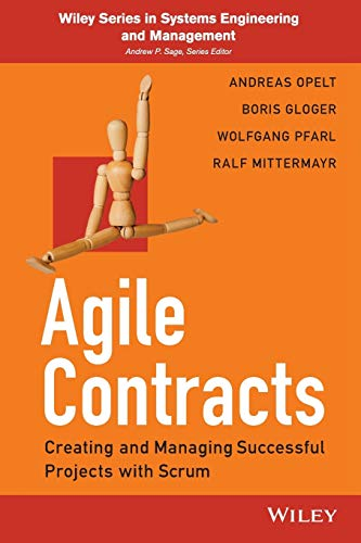 Agile Contracts: Creating and Managing Successful Projects with Scrum (Wiley Series in Systems Engineering and Management) von Wiley