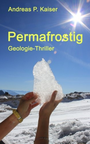 Permafrostig: Geologie-Thriller von CreateSpace Independent Publishing Platform