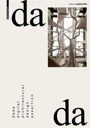dada - digital architectural design assertion (Edition Angewandte) von Birkhäuser Berlin