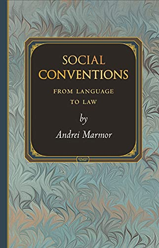 Social Conventions: From Language to Law (Princeton Monographs in Philosophy) von Princeton University Press