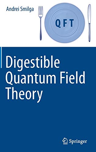 Digestible Quantum Field Theory von Springer, Berlin; Springer International Publishing