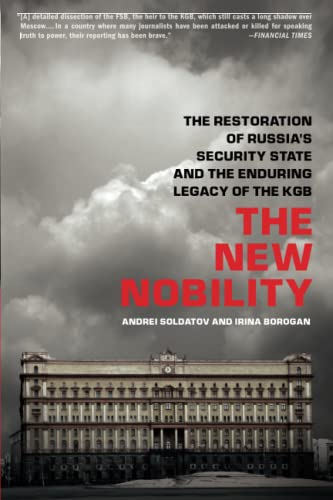 The New Nobility: The Restoration of Russia's Security State and the Enduring Legacy of the KGB von PublicAffairs