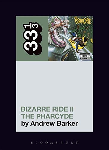 The Pharcyde's Bizarre Ride II the Pharcyde (33 1/3, Band 122) von Bloomsbury Academic
