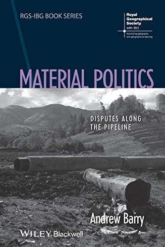 Material Politics: Disputes Along the Pipeline (RGS-IBG Book Series) von Wiley-Blackwell