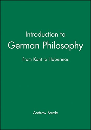 Introduction to German Philosophy: From Kant to Habermas von Blackwell Publishers