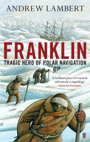 Franklin: Tragic Hero of Polar Navigation von Faber & Faber