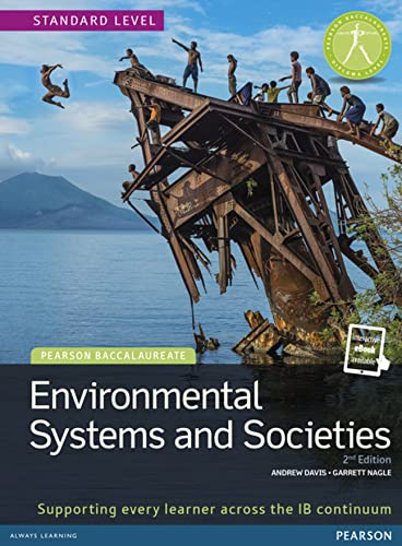 Environmental Systems and Societies (Ess) Student Edition Text Plus Etext: Pearson Baccalaureate (Pearson International Baccalaureate Diploma: International Editions)