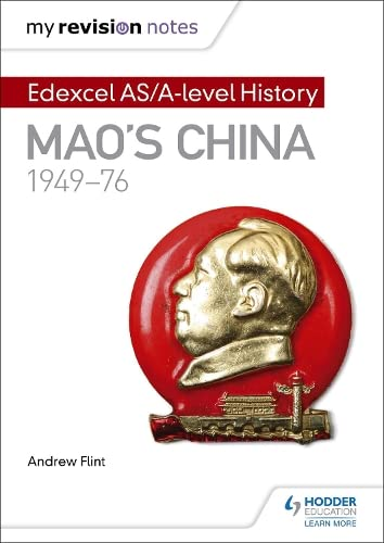 My Revision Notes: Edexcel AS/A-level History: Mao's China, 1949-76 von Hodder Education