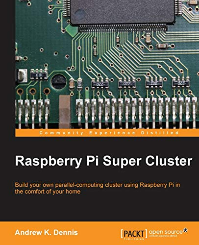 Raspberry Pi Super Cluster (English Edition) von Packt Publishing