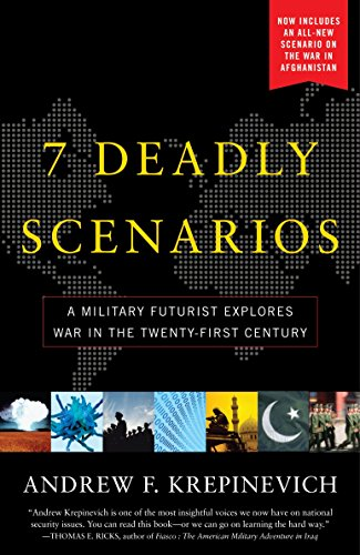 7 Deadly Scenarios: A Military Futurist Explores the Changing Face of War in the 21st Century von Bantam