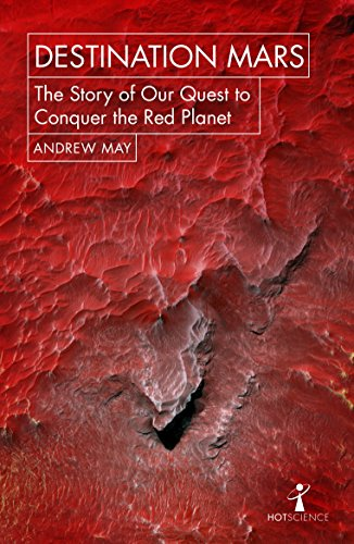 Destination Mars: The Story of our Quest to Conquer the Red Planet (Hot Science) von Icon Books