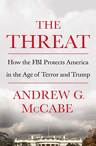 The Threat: How the FBI Protects America in the Age of Terror and Trump von Macmillan Us