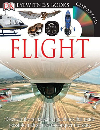 DK Eyewitness Books: Flight: Discover the Remarkable Machines That Made Possible Man's Quest to Conquer the S von DK Children