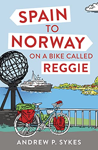 Spain to Norway on a Bike Called Reggie von Summersdale Publishers