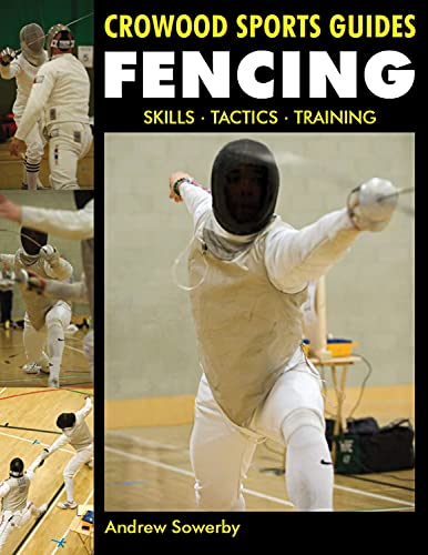 Fencing: Skills. Tactics. Training (Crowood Sports Guides) von The Crowood Press Ltd