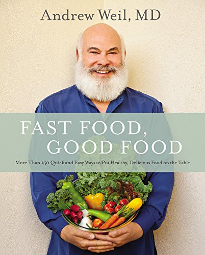 Fast Food, Good Food: More Than 150 Quick and Easy Ways to Put Healthy, Delicious Food on the Table von Little, Brown Spark