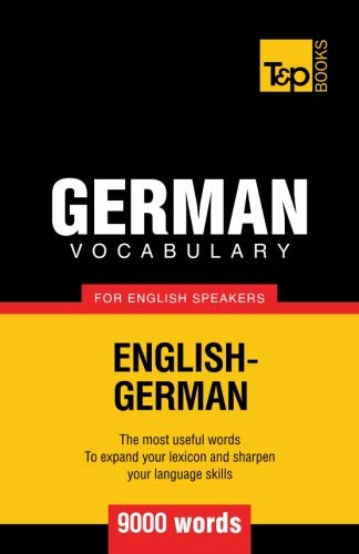 German vocabulary for English speakers - 9000 words von T&P Books