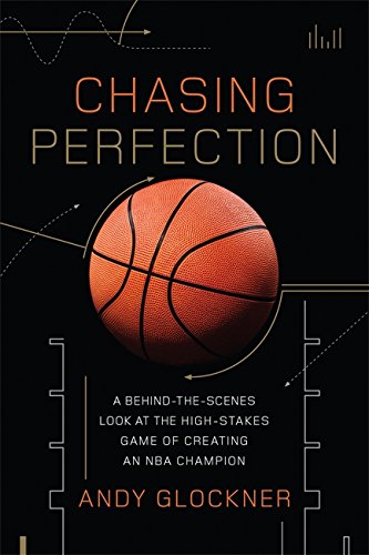 Chasing Perfection: A Behind-the-Scenes Look at the High-Stakes Game of Creating an NBA Champion von Da Capo Press
