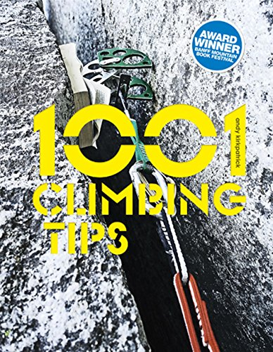 1001 Climbing Tips: The Essential Climbers' Guide: From Rock, Ice and Big-Wall Climbing to Diet, Training and Mountain Survival von Vertebrate Graphics Ltd