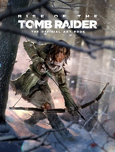 Rise of the Tomb Raider: The Official Art Book von Titan Publ. Group Ltd.