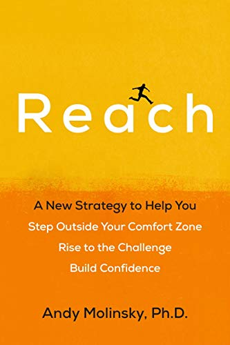 Reach: A New Strategy to Help You Step Outside Your Comfort Zone, Rise to the Challenge and Build Confidence von Avery