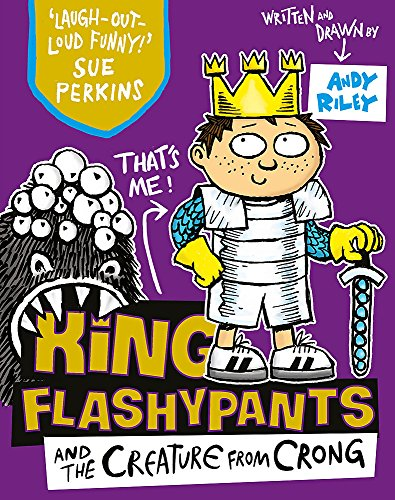 King Flashypants and the Creature From Crong: Book 2 von Hachette Children's Group