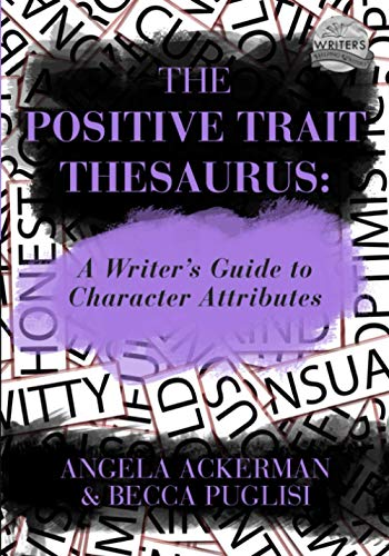 The Positive Trait Thesaurus: A Writer's Guide to Character Attributes (Writers Helping Writers Series, Band 3) von JADD Publishing