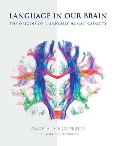 Language in Our Brain: The Origins of a Uniquely Human Capacity (Mit Press) von MIT Press