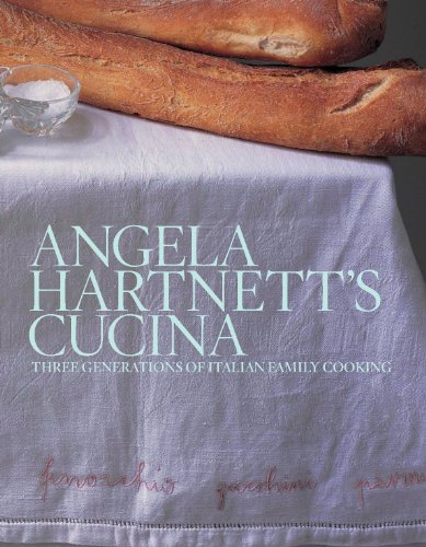 Angela Hartnett's Cucina: Three Generations of Italian Family Cooking von Ebury Press